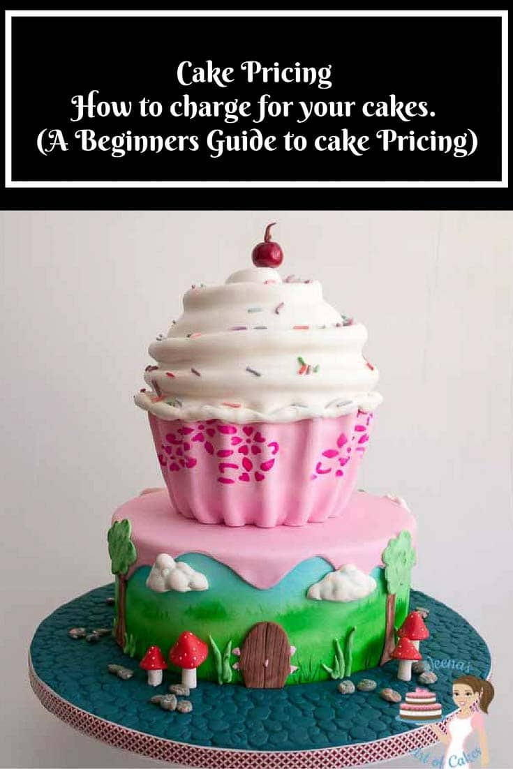 Cake Pricing Or How To Price Your Cakes Can Be The Most Challenging And Intimidating Question