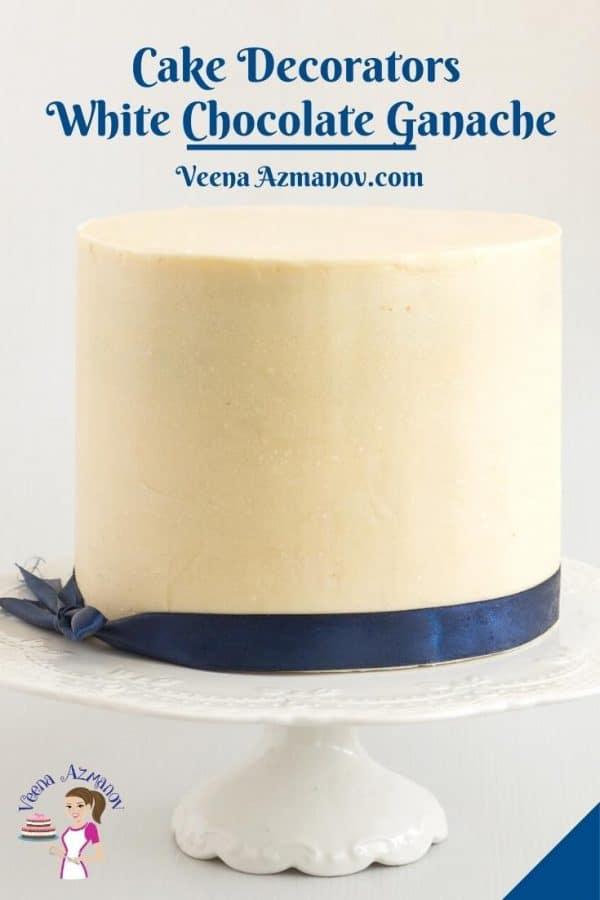 Pinterest image for cake decorators white chocolate ganache.