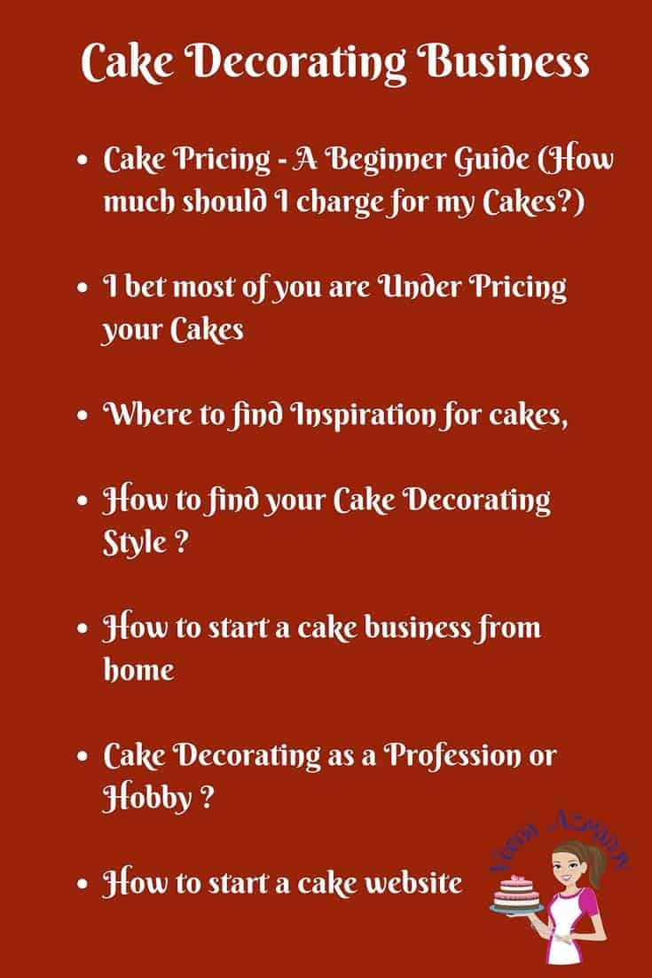 cake decorating business post - how to start a cake business post, cake pricing, how to cake decorating style and how to find your cake style, how to make your own cake website.