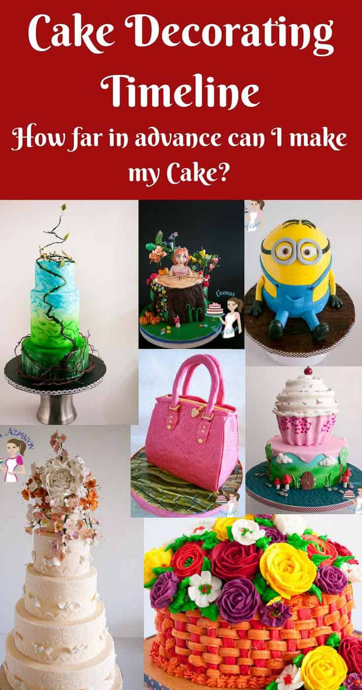 A Pinterest Optimized image discussing how far in advance can I make my cake. Sharing the cake decorating timeline for different cakes.