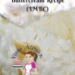 Italian Meringue Buttercream Recipe (IMBC)