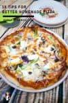10 Tips for Better Homemade Pizza Recipe