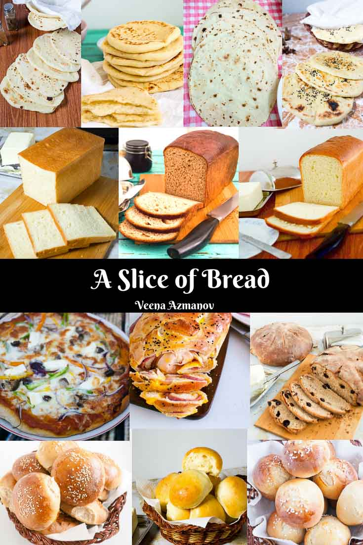 A collection of bread recipes by Veena Azmanov - best recipe collection from white or brown sandwich bread, pullman bread, pizza dough as well as best burger buns and flat bread recipes such as tortilla, chapati or pita breads