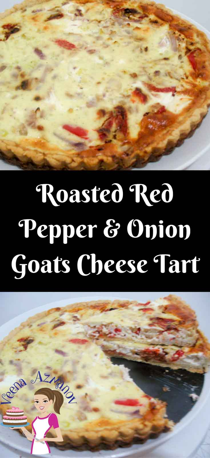 Roasted red peppers and roasted onions have always been a classic combination with Goats cheese.  This roasted red pepper onion goats cheese tart brings all that to its ultimate glory baked in a delicious homemade pastry baked to perfection.