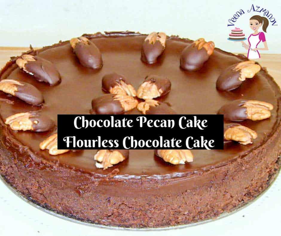 Chocolate Pecan Cake aka Flourless Chocolate Cake