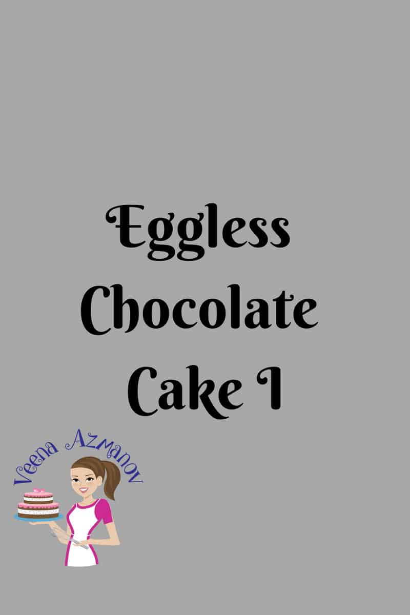 Egg-less Chocolate Cake – Baking a cake from Scratch