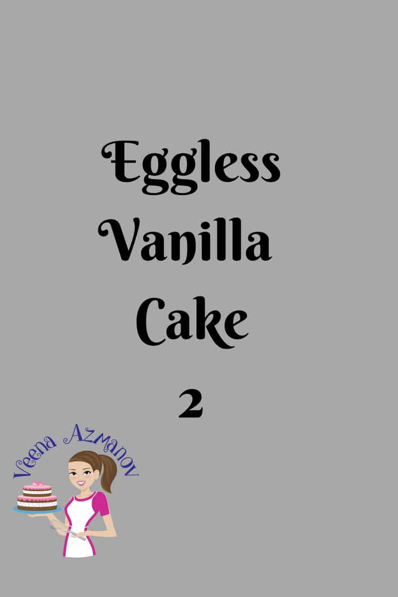Eggless Vanilla Cake Recipe 2