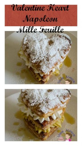 Valentine Heart Mille Feuille -A perfect Napoleon also called Mille Feuille is about getting the puff pastry to cook just right. Golden brown and crispy not burnt and crack not collapse.