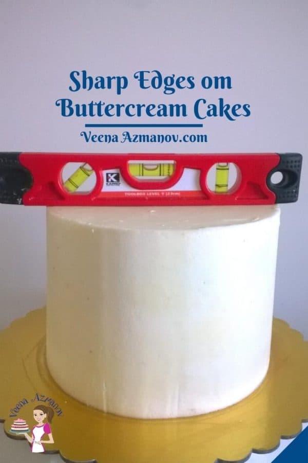Pinterest image for tutorial on sharp edges buttercream cakes.