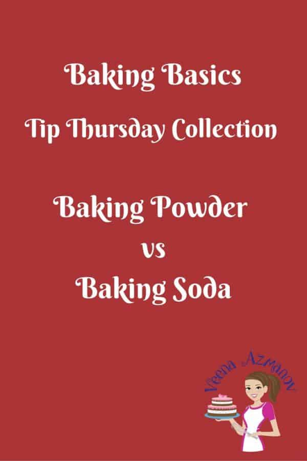 Baking Basics - Baking Powder Vs Baking Soda - Veena Azmanov