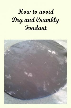 How to avoid Dry and Crumbly Fondant