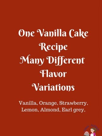 One Vanilla Cake Recipe Many Different Flavors