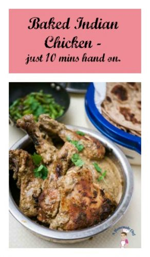 Baked Indian Chicken recipe is really simple and easy. All you do is spend 5 mins to assemble ingredients in a baking dish & the oven does the rest for you.