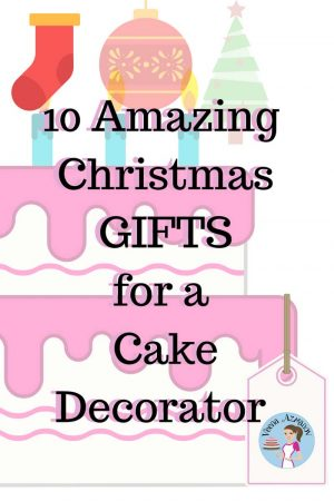 10 Amazing Gifts for a Cake Decorator
