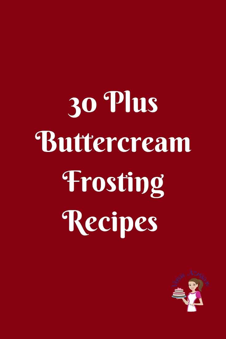 30 Plus Buttercream Frosting Recipes