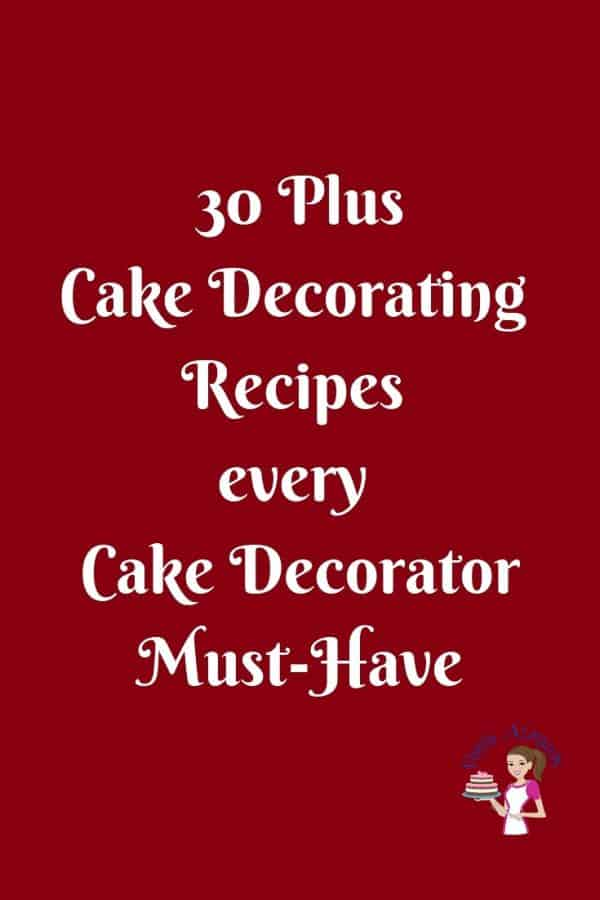 Text: 30 plus cake decorating recipes every cake decorator must have.