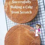 10 Tips to Successfully Baking a Cake from Scratch