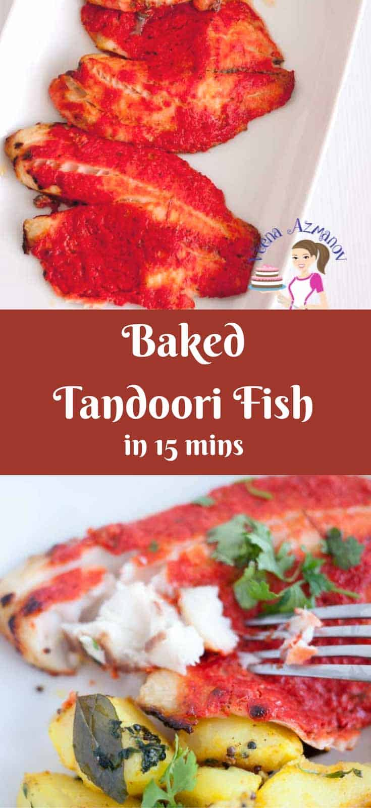 A Pinterest Image showing the Fish Tandoori baked to 15 mins. Top image showing the three fish fillets and bottom with a flaked fish flesh for the inside.