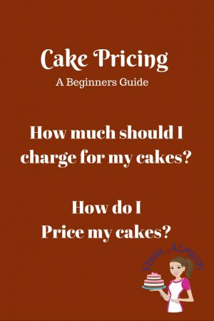 Cake Pricing – How to Price your cakes