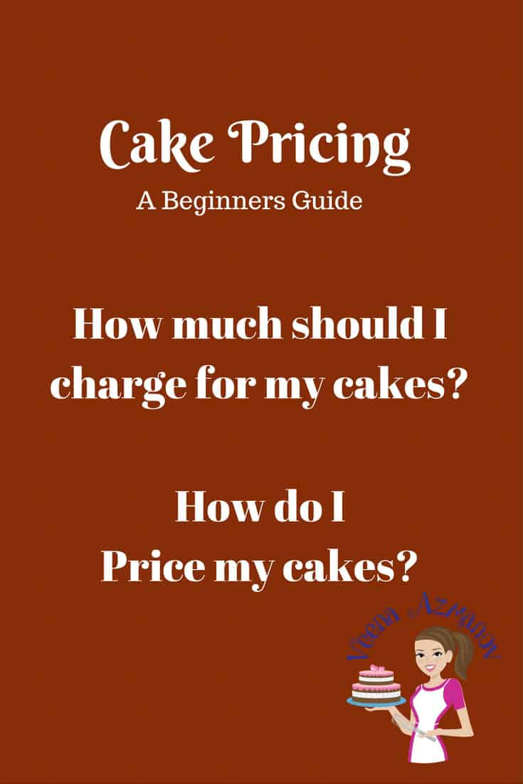 Cake Pricing - How to Price your cakes - Veena Azmanov