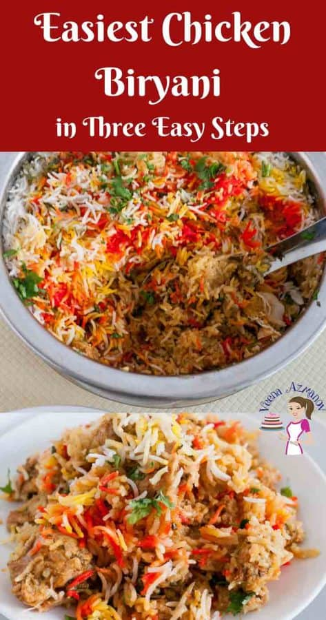 Have you ever wondered how to make Chicken Biryani? This simple, easy and effortless recipe will probably make the easiest Indian Chicken Biryani recipe using boneless chicken and easy to find spices that you can relate to. This post simplifies the process in three easy to understand steps so you will enjoy making this classic one-pot dish.