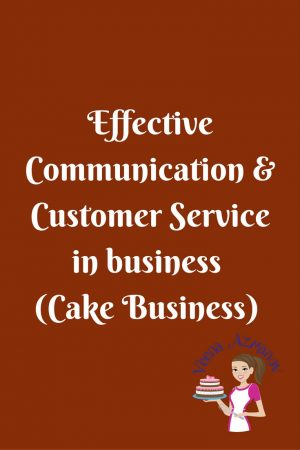 Effective communication and Customer Service in Cake Business