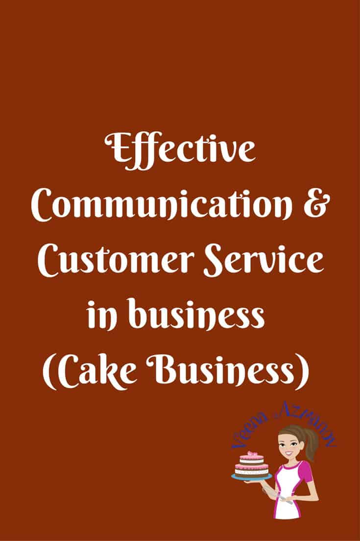 Just as cake decorating is a skill; effective communication and customer service in cake business with customers is a skill. Talking to customers is what helps you get or loose business.  Right? It's what helps keep your customers coming back even when they do not order a cake from you.