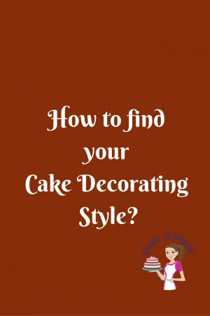 How to find your Cake Decorating Style