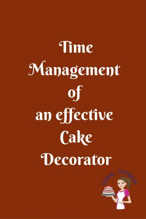Time Management of an effective Cake Decorator