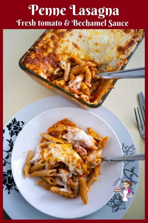 Quick lasagna made with penne pasta, fresh tomato and bechamel sauce