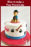 Novelty Cake, Paw Petrol, Chase the Dog Cake Topper, Tutorial, Howto