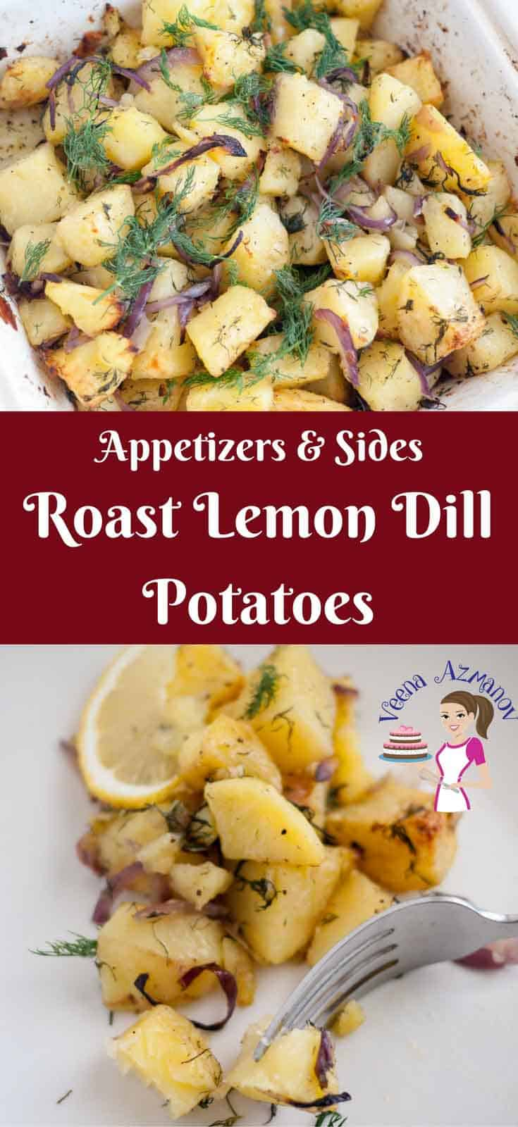 The roast lemon dill potatoes make a great appetizer or side dish for any meal. The sweetness of the red onion, the tart lemon flavor and the fresh dill flavor perfume the potatoes beautifully. Pairs perfectly with any meat dish such as lamb, beef or even turkey and chicken.