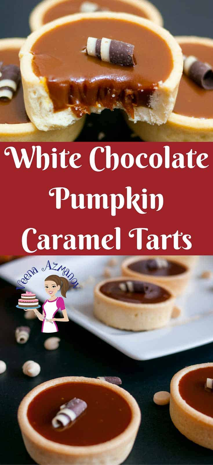Pinterest friendly image These white chocolate pumpkin caramel tarts made with sweet caramel enriched with the seasons pumpkin puree and pumpkin spice. They are simple easy and effortless. Weather you want to go semi homemade or baked from scratch these are an elegant way to entertain or dress a dessert table.