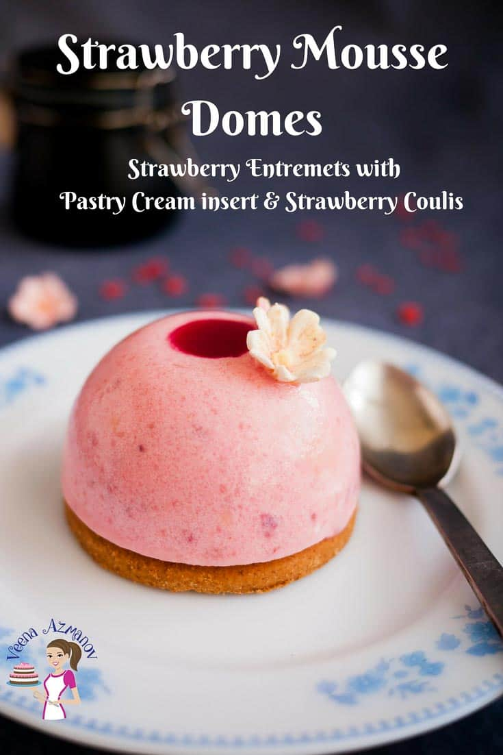 A Pinterest Optimized Image for this entremet dessert Strawberry Mousse Domes with pastry cream insert and strawberry coulis