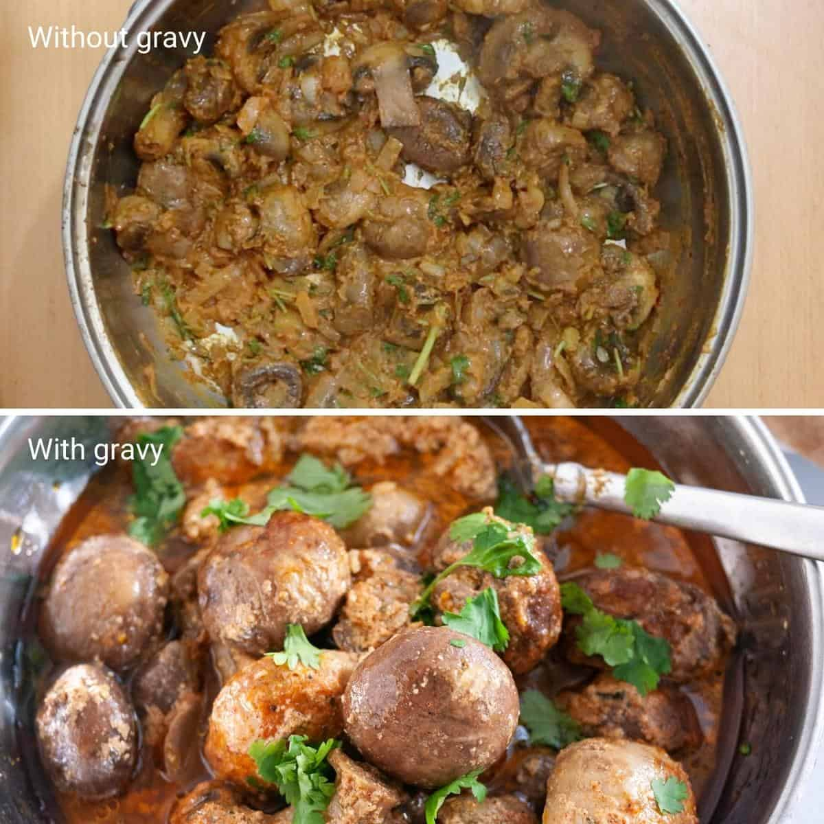 Collage with mushroom masala gravy or without gravy.