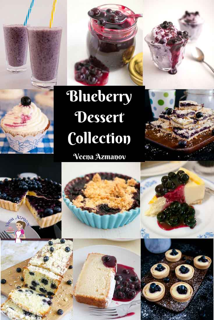 A collection of blueberry inspired desserts by Veena Azmanov such as Mini Blueberry Cream Cheese Tart, Blueberry cheesecake, blueberry tart, blueberry ice cream, blueberry smoothie, blueberry crumble, blueberry crisp, blueberry parfait
