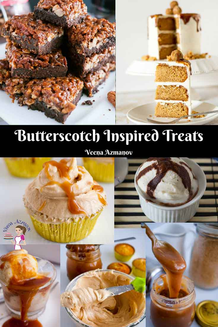 A collection of butterscotch inspired treats from delicious butterscotch cake to luxurious butterscotch sauce, and butterscotch ice cream and squares all by Veena Azmanov
