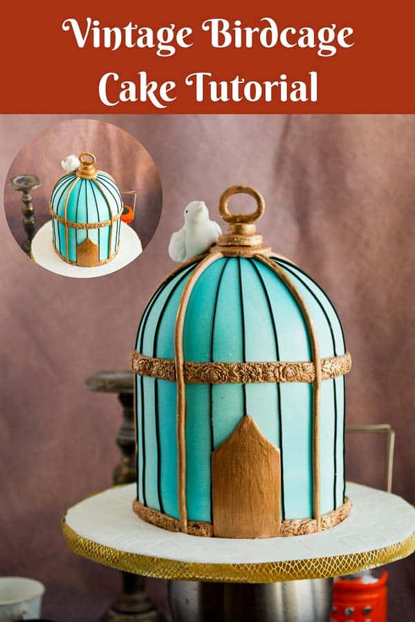 A Pinterest Optimized image for how to make a vintage birdcage cake in turquoise and metallic gold as well as gum paste bird