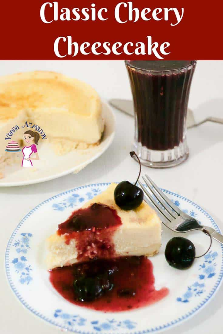 A Pinterest Optimized image for this Classic Cherry Cheesecake baked with a custard based filling then topped with fresh cherry topping made from scratch