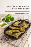 Learn to make quick and easy lamb with this grilled lamb recipe with mint sauce
