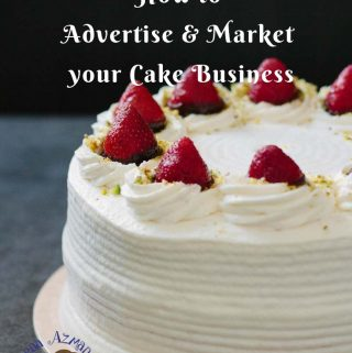 An image optimized for social media share for cake business tips - How to advertise and market your cake business from home.