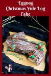 A step by step video recipe for Eggnog Yule log cake aka Bouche de noel Christmas Cake.