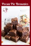 The ultimate Pecan Pie Brownies with dark chocolate base and pecan pie filling on top.