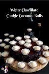 Coconut Balls aka White Chocolate Cookie Coconut Truffles make perfect Christmas Gifts for the holidays to family and friends
