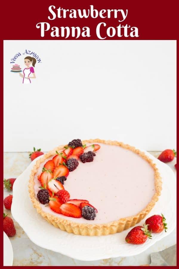 A classic Italian Dessert Panna Cotta with strawberries in a tart.