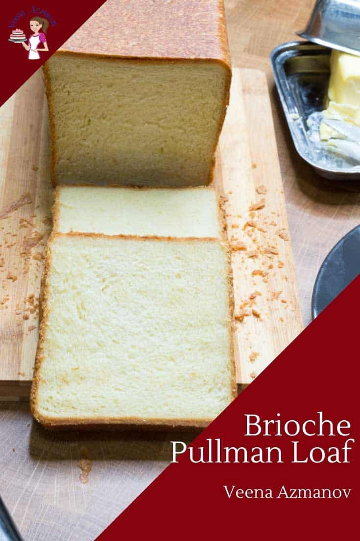 The French brioche is a classic yeast bread that's rich with butter and eggs, perhaps a cake-like bread. Today we use the dough to make a brioche loaf also know as brioche pain de mie in French using a Pullman loaf pan. The recipe is simple and easy with a long chilling and resting time in between steps. #brioche #sandwich #bread #pullman #loaf #recipe via @Veenaazmanov
