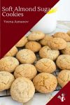 Learn to make almond flavored soft cookies with step by step and video tutorial