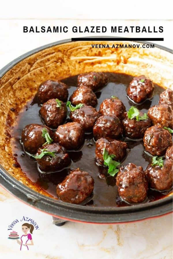 A pan with balsamic glazed meatballs.