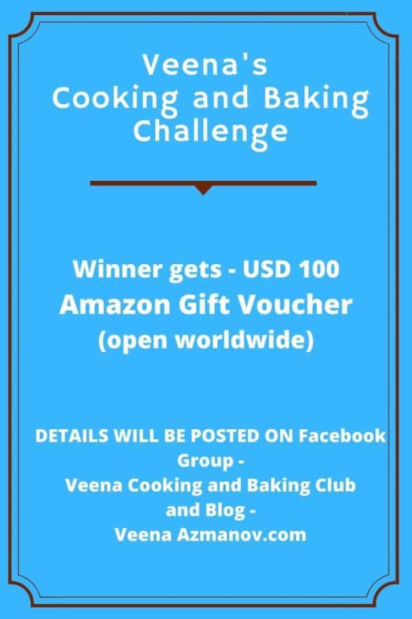Join us in our monthly Veenas Cooking and Baking Challenges