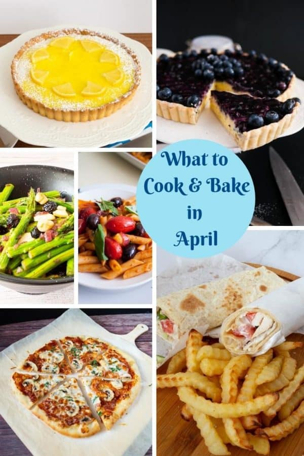 Seasonal Recipes- What to cook and Bake in April.